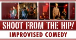 Shoot From The Hip: Live Improvised Comedy