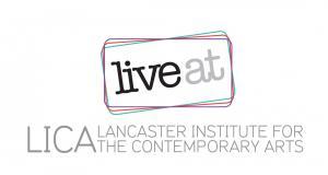 Live at LICA - Lancaster University