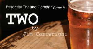 """two by jim cartwright essay Two by jim cartwright the play """"two"""" takes place in a pub which is set in north england the pub is owned by a bickering husband and wife who are essentially the main characters, because they remain throughout the play."""